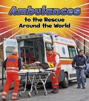Staniford, Linda - Ambulances to the Rescue Around the World (Read and Learn: To the Rescue!) - 9781474715331 - V9781474715331