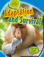 Spilsbury, Louise, Spilsbury, Richard - Adaptation and Survival (Life Science Stories) - 9781474715720 - V9781474715720