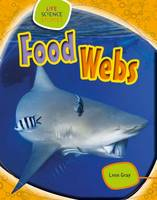 Gray, Leon - Food Webs (Life Science Stories) - 9781474715744 - V9781474715744
