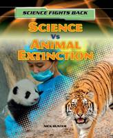 Hunter, Nick - Science vs Animal Extinction (Science Fights Back) - 9781474716185 - V9781474716185