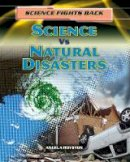 Royston, Angela - Science vs Natural Disasters (Science Fights Back) - 9781474716222 - V9781474716222
