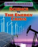 Hunter, Nick - Science vs the Energy Crisis (Science Fights Back) - 9781474716239 - V9781474716239