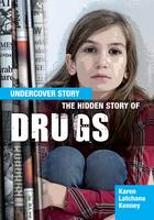 Latchana Kenney, Karen - The Hidden Story of Drugs - 9781474716352 - V9781474716352