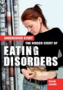 Levete, Sarah - The Hidden Story of Eating Disorders - 9781474716369 - V9781474716369