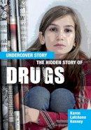 Latchana Kenney, Karen - The Hidden Story of Drugs (Undercover Story) - 9781474716413 - V9781474716413