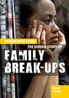 Levete, Sarah - The Hidden Story of Family Break-Ups (Undercover Story) - 9781474716437 - V9781474716437