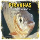 Gagne, Tammy - Piranhas: Built for the Hunt (First Facts: Predator Profiles) - 9781474716895 - V9781474716895