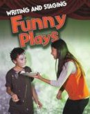 Guillain, Charlotte - Writing and Staging Funny Plays (Infosearch: Writing and Staging Plays) - 9781474717151 - V9781474717151