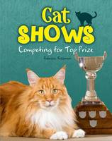 Rissman, Rebecca - Cat Shows: Competing for Top Prize (Snap Books: Cats Rule!) - 9781474717229 - V9781474717229