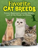 Kaelberer, Angie Peterson - Favourite Cat Breeds: Persians, Abyssinians, Siamese, Sphynx, and All the Breeds in-Between (Snap Books: Cats Rule!) - 9781474717236 - V9781474717236
