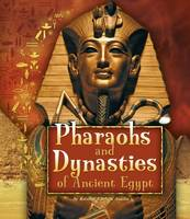 Asselin, Kristine Carlson - Pharaohs and Dynasties of Ancient Egypt - 9781474717281 - V9781474717281