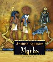 Asselin, Kristine Carlson - Ancient Egyptian Myths (Fact Finders: Ancient Egyptian Civilization) - 9781474717335 - V9781474717335