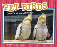 Gardeski, Christina - Pet Birds: Questions and Answers (Pebble Plus: Pet Questions and Answers) - 9781474721417 - V9781474721417