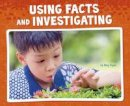 Flynn, Riley - Using Facts and Investigating (Pebble Plus: Working Scientifically) - 9781474722582 - V9781474722582