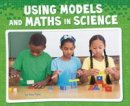 Flynn, Riley - Using Models and Maths in Science (Pebble Plus: Working Scientifically) - 9781474722599 - V9781474722599