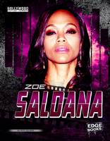 Delmar, Peter - Zoe Saldana (Edge Books: Hollywood Action Heroes) - 9781474723367 - V9781474723367