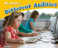 Higgins, Melissa - We All Have Different Abilities (Pebble Plus: Celebrating Differences) - 9781474723619 - V9781474723619