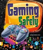 Schrier, Allyson Valentine - Gaming Safely (Fact Finders: Tech Safety Tips) - 9781474724272 - V9781474724272