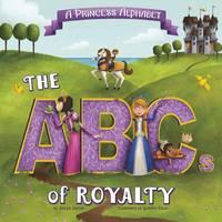 Jaycox, Jaclyn - A Princess Alphabet: The ABCs of Royalty! (Nonfiction Picture Books: Alphabet Connection) - 9781474724432 - V9781474724432