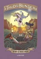 Hoena, Blake - The Not-So-Heroic Knight (Thud and Blunder: Thud and Blunder) - 9781474724562 - V9781474724562