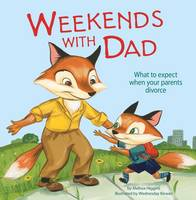 Higgins, Melissa, Kirwan, Wednesday - Weekends with Dad (Nonfiction Picture Books: Life's Challenges) - 9781474724685 - V9781474724685