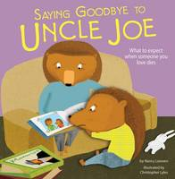 Loewen, Nancy - Saying Goodbye to Uncle Joe (Nonfiction Picture Books: Life's Challenges) - 9781474724692 - V9781474724692