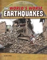 Baker, John R. - The World's Worst Earthquakes (Blazers: World's Worst Natural Disasters) - 9781474724760 - V9781474724760