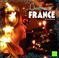 Manning, Jack - Christmas in France (First Facts: Christmas Around the World) - 9781474725736 - V9781474725736