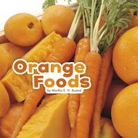 Rustad, Martha E. H. - Orange Foods (Little Pebble: Colourful Foods) - 9781474726504 - V9781474726504
