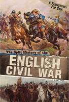 Throp, Claire - The Split History of the English Civil War: A Perspectives Flip Book (Perspective Flip Books: Perspectives Flip Books) - 9781474726719 - V9781474726719
