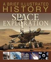 Snedden, Robert - A Brief Illustrated History of Space Exploration (Fact Finders: A Brief Illustrated History) - 9781474727037 - V9781474727037