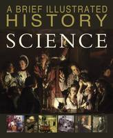Malam, John - A Brief Illustrated History of Science (Fact Finders: A Brief Illustrated History) - 9781474727044 - V9781474727044