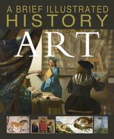 West, David - A Brief Illustrated History of Art (Fact Finders: A Brief Illustrated History) - 9781474727075 - V9781474727075