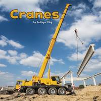 Vonne, Mira, Clay, Kathryn - Cranes (Little Pebble: Construction Vehicles at Work) - 9781474727204 - V9781474727204