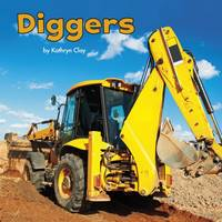 Vonne, Mira, Clay, Kathryn - Diggers (Little Pebble: Construction Vehicles at Work) - 9781474727211 - V9781474727211
