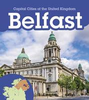 Oxlade, Chris, Ganeri, Anita - Belfast (Young Explorer: Capital Cities of the United Kingdom) - 9781474727655 - V9781474727655