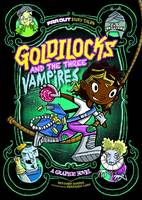 Sutton, Laurie S. - Goldilocks and the Three Vampires: A Graphic Novel (Far out Fairy Tales: Far out Fairy Tales) - 9781474728041 - V9781474728041