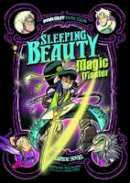 Peters, Stephanie True - Sleeping Beauty, Magic Master: A Graphic Novel (Far out Fairy Tales: Far out Fairy Tales) - 9781474728058 - V9781474728058