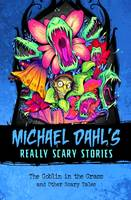Dahl, Michael - The Goblin in the Grass: And Other Scary Tales (Michael Dahl's Really Scary Stories) - 9781474728119 - V9781474728119