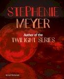 Mortensen, Lori - Stephenie Meyer: Author of the Twilight Series (Snap Books: Famous Female Authors) - 9781474728560 - V9781474728560