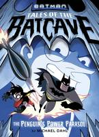 Dahl, Michael - The Penguin's Power Parasol (DC Super Heroes: Tales of the Batcave) - 9781474729109 - V9781474729109