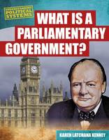 Kenney, Karen - What is a Parliamentary Government? (Understanding Political Systems) - 9781474731133 - V9781474731133