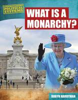 Hardyman, Robyn - What is a Monarchy? (Understanding Political Systems) - 9781474731140 - V9781474731140