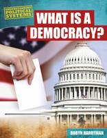 Hardyman, Robyn - What is a Democracy? (Understanding Political Systems) - 9781474731157 - V9781474731157