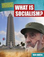 Hunter, Nick - What is Socialism? (Understanding Political Systems) - 9781474731164 - V9781474731164