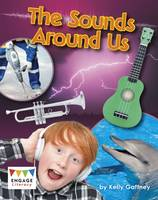 Gaffney, Kelly - The Sounds Around Us (Engage Literacy: Engage Literacy White) - 9781474731652 - V9781474731652