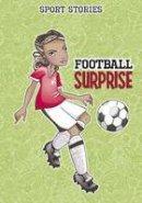 Carlson Berne, Emma - Football Surprise (Sport Stories) - 9781474732307 - V9781474732307
