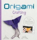 Harbo, Christopher - Origami Crafting: Fun Folds with Augmented Reality for Amazing Greetings Cards, Ornaments, Decorations and More! (First Facts: Origami Crafting) - 9781474732574 - V9781474732574