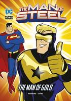 - The Man of Gold (DC Super Heroes: The Man of Steel) - 9781474732864 - V9781474732864