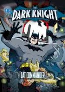 Bright, J. E. - Cat Commander (DC Super Heroes: The Dark Knight) - 9781474732932 - V9781474732932